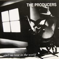 The Producers – Ain't No Love In The World – CD