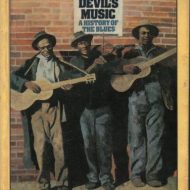 The Devils Music: A History Of The Blues. BBC paperback 1976