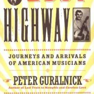 Lost Highway. Peter Guralnick. Paperback. Journeys and Arrivals of American Musicians.