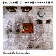 Siouxsie & The Banshees – Through The Looking Glass CD
