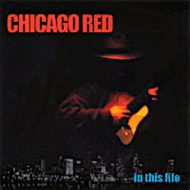 Chicago Red – In This Life – 2002 CD (Mint, still wrapped)