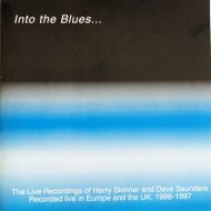 Harry Skinner & Dave Saunders – Into The Blues, Live in Europe CD
