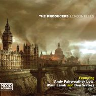 The Producers – London Blues CD – 2011