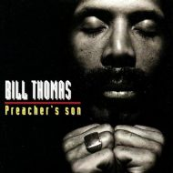 Bill Thomas – Preachers Son CD 2005 – (French Import)