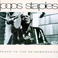 Pops Staples 'Peace To The Neighbourhood' CD –  Pointblank 1992