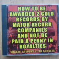 Shakin' Stevens – How to be awarded 2 gold records by major record companies and not be paid a penny in royalties 2xCD